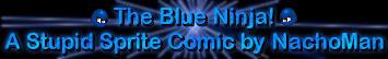 The Blue Ninja!