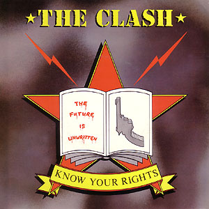 Clash - Know Your Rights/first Night Back In London