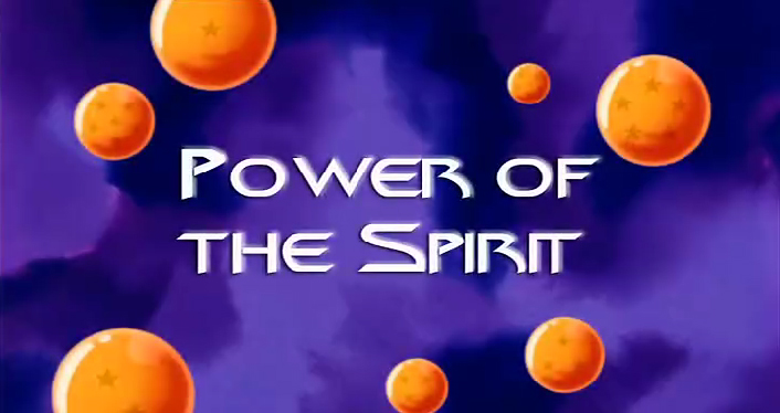 Power of the Spirit - Dragon Ball Wiki