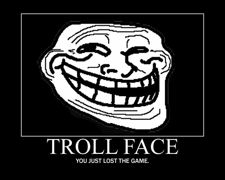 http://images.wikia.com/fallout/images/5/59/Troll_face_by_xxcheshiii_chanxx-d35gxcv.jpg