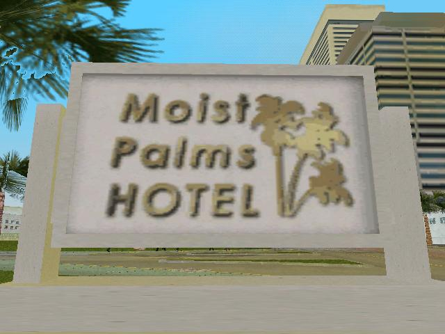 IMAGE(http://images.wikia.com/gtawiki/images/e/e0/Moist_Palms_Hotel_Sign.jpg)