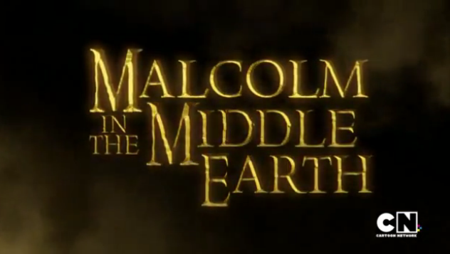 Malcolm in the Middle Earth - Mad Cartoon Network Wiki