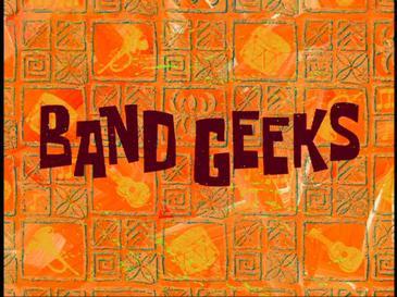 http://images.wikia.com/spongebob/images/5/53/Band_Geeks.jpg