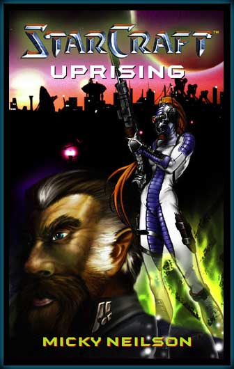 "Cover art for ""Starcraft: Uprising"" by Micky Neilson"