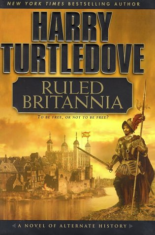 Ruled Britannia, by Harry Turtledove