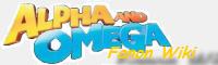 Alpha and Omega Fanon Wiki