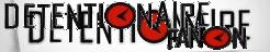 Detentionaire Fanon Wiki