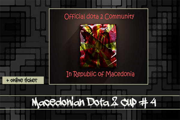 Macedonian Dota 2 Cup 4