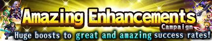 Amazing Enhancements Campaign