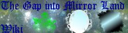 The Gap into Mirror Land Wiki
