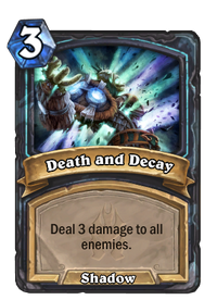 https://hearthstone.gamepedia.com/media/hearthstone.gamepedia.com/thumb/0/04/Death_and_Decay%2863056%29.png/200px-Death_and_Decay%2863056%29.png?version=7cfbb2f8af1d063b9d9679a733fb77be