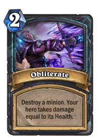 https://hearthstone.gamepedia.com/media/hearthstone.gamepedia.com/thumb/1/1a/Obliterate%2863053%29.png/200px-Obliterate%2863053%29.png?version=f9f5efebc747e61b2bbac8454dbe486d