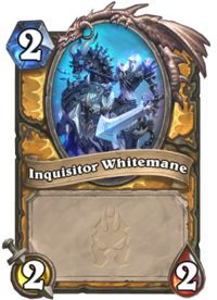 https://hearthstone.gamepedia.com/media/hearthstone.gamepedia.com/thumb/3/33/Inquisitor_Whitemane%2863080%29.png/200px-Inquisitor_Whitemane%2863080%29.png?version=dc890114b8c39ad45e28c3afe6e0e152