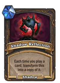 https://hearthstone.gamepedia.com/media/hearthstone.gamepedia.com/thumb/3/36/Shadow_Reflection%2862878%29.png/200px-Shadow_Reflection%2862878%29.png?version=51b685b4e3ba7c194a3b8ad2ea305109