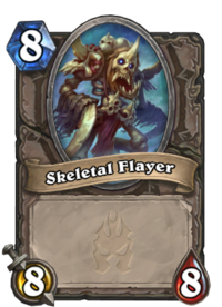 https://hearthstone.gamepedia.com/media/hearthstone.gamepedia.com/thumb/5/53/Skeletal_Flayer%2863013%29.png/200px-Skeletal_Flayer%2863013%29.png?version=fd98e85cd674201ae3b544e1415e1f13