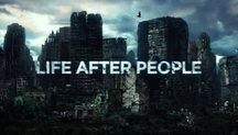 life after people wiki fandom powered by wikia
