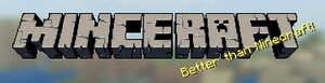 Minceraft-better than minecraft.jpg