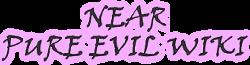 Near Pure Evil Wiki