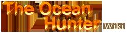 The Ocean Hunter Wiki