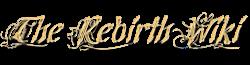 The Rebirth Wiki